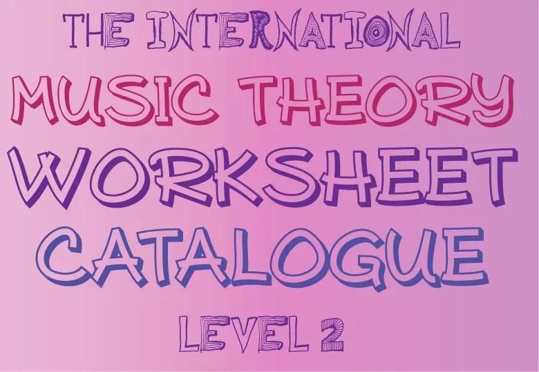 Music-Theory-Worksheet-Catalogue-LEVEL-2