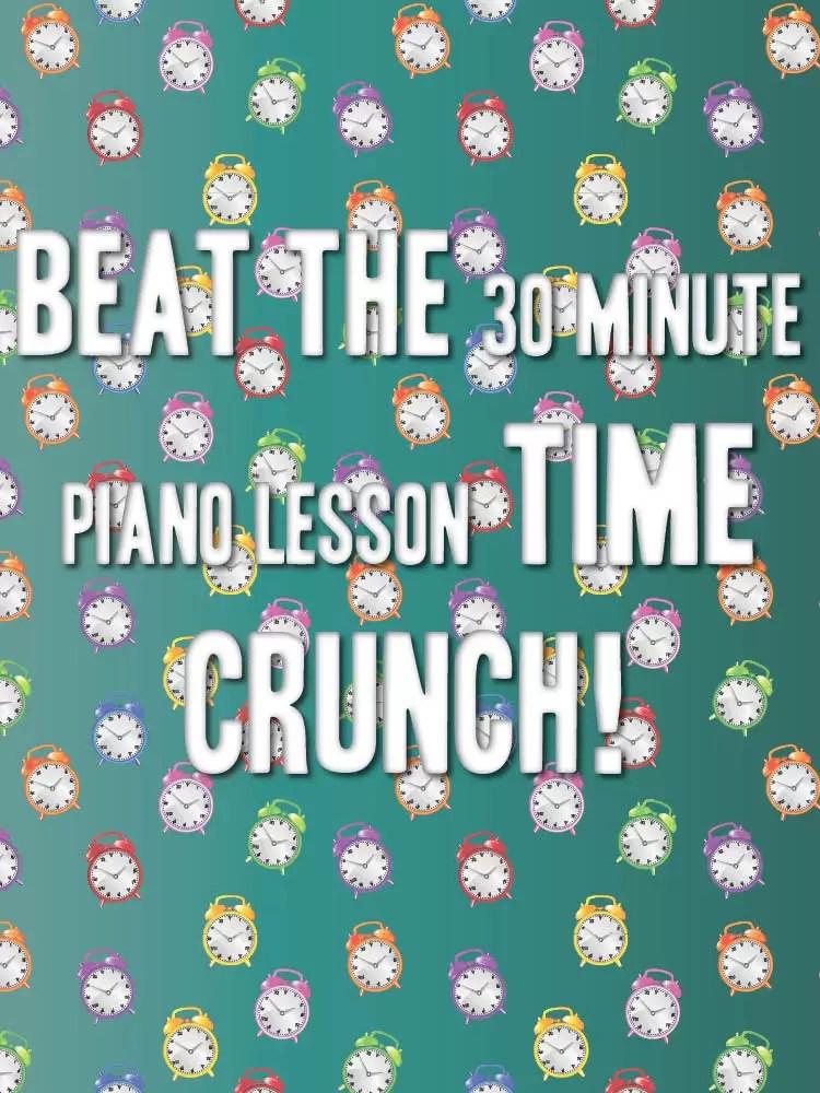 30-minute-piano-lesson-time-crunch