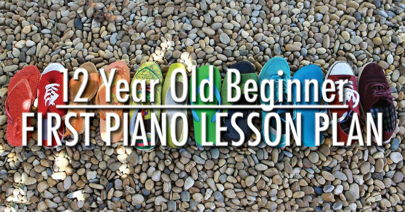 Plan The Ultimate First Piano Lesson For A Twelve Year Old