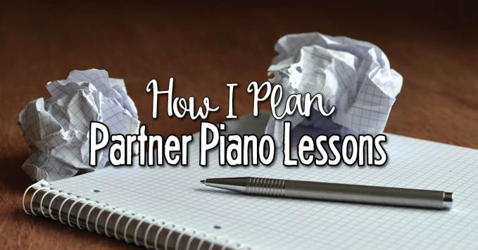How I Make Lesson Plans for Partner Piano Lessons