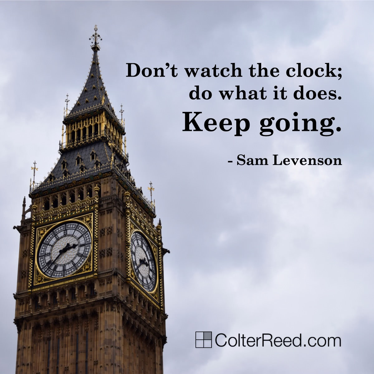 Don T Watch The Clock Do What It Does Keep Going Sam