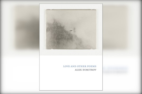 Review: Love and Other Poems by Alex Dimitrov