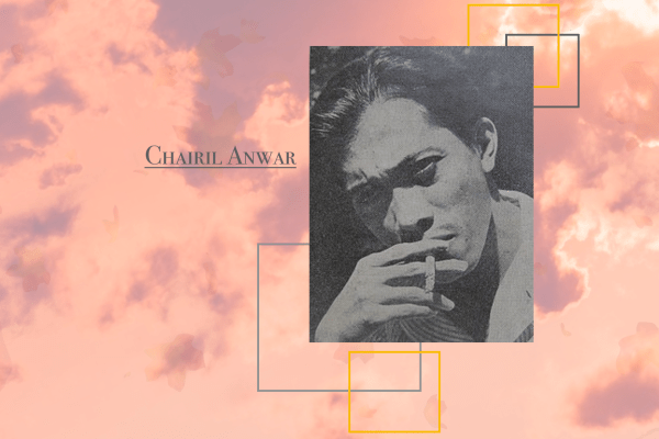 Four Poems by Chairil Anwar Translated from the Indonesian