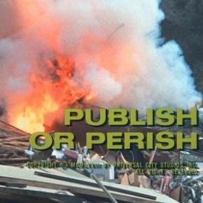 Publish or Perish: a second opinion