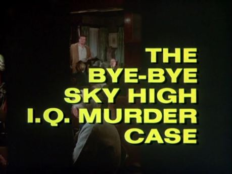 Columbo Bye-Bye Sky High IQ Murder Case titles