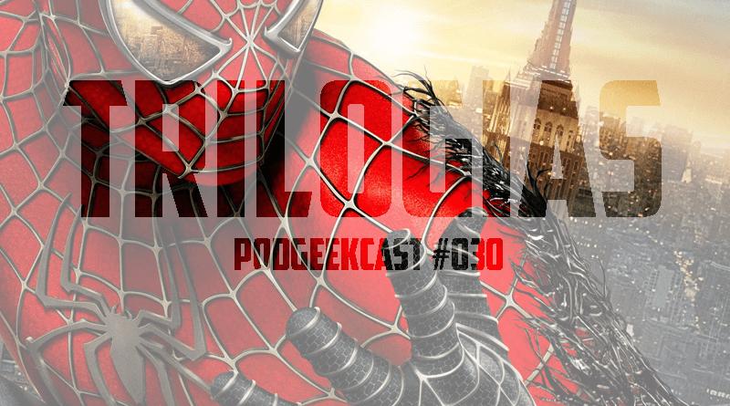 030 – PodGeekCast – Trilogia boa termina no segundo filme?
