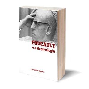 Foucault e a Arqueologia