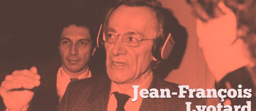 Jean-Fraçois Lyotard