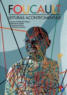 Foucault: Leituras Acontecimentais.