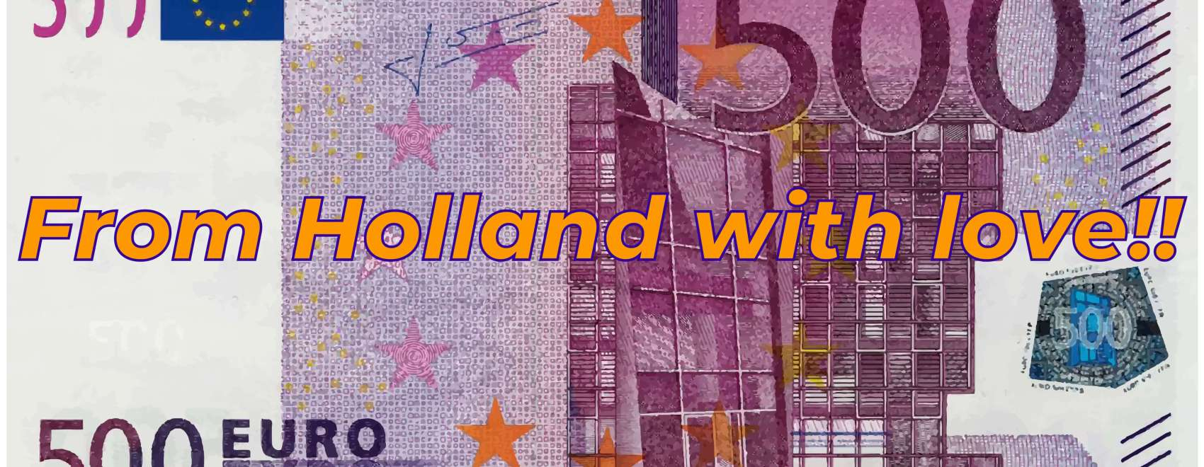 """Foto van een bankbiljet van 500 euro met erop de tekst """"From Holland with love!!"""""""