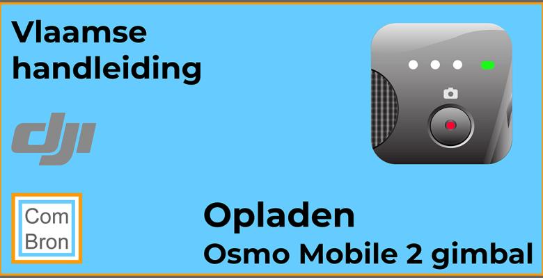 DJI Osmo Mobile 2 gimbal opladen.
