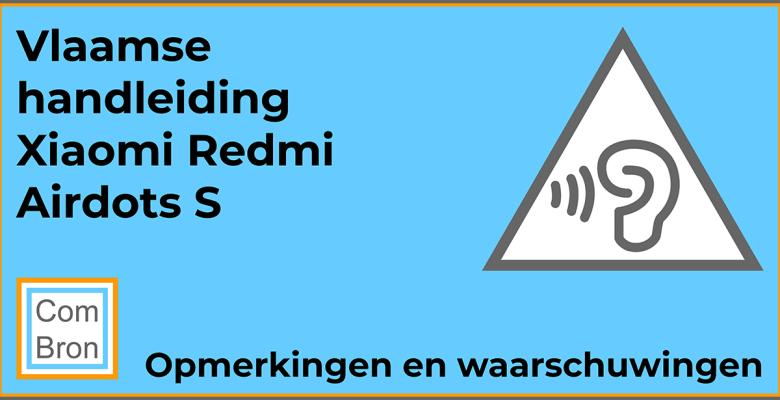 Waarschuwingen en opmerkingen uit de gebruiksaanwijzing van de Xiaomi Redmi Airdots S.