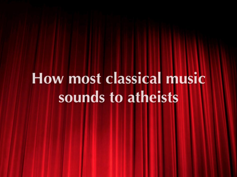 Classical music and atheists: Art and context