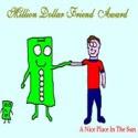 awardmilliondollarfriend