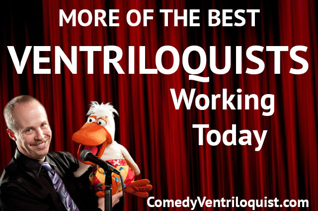 More Top Ventriloquists Working Today