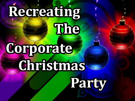 Post-Holiday Party – Recreating The Company Party