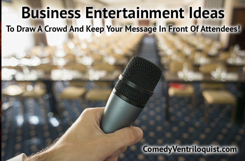 Business Entertainment Ideas