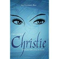 Meu nome é Christie: a dona do melhor time do mundo  - José Dagoberto Braz