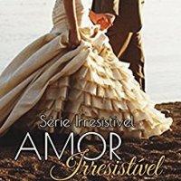 Amor Irresistível – Série Irresistível - Volume 2 – Barbara Ribeiro