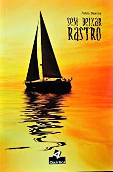 Sem deixar rastro de Fabio Bastos no Comenta Livros