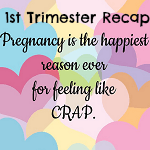 First Trimester Recap