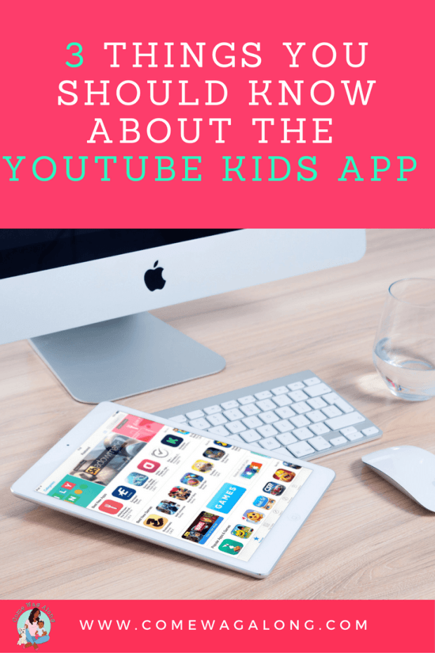 3 Things You Should Know About the YouTube Kids App - ComeWagAlong.com