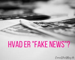 Hvad er Fake News?