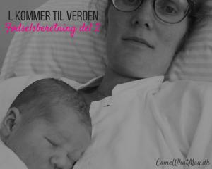 Fødselsberetning. Vores lille datter kommer endelig ud til os, efter 2 dages igangsættelse.