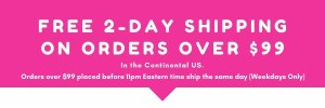 Free two day shipping on orders over $99