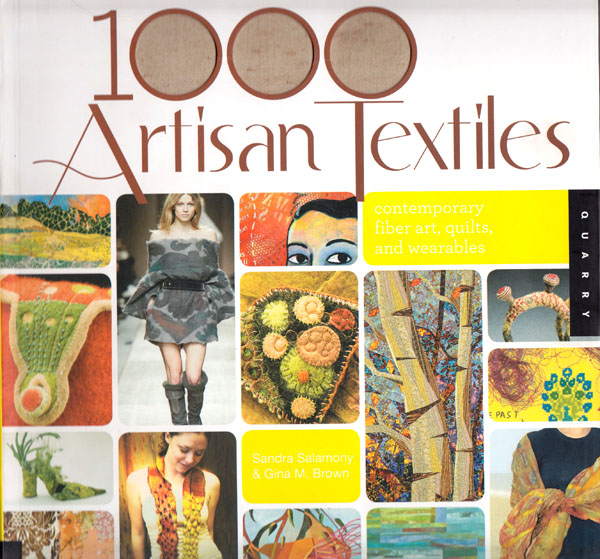 Sandra Salamony & Gina M. Brown, 1000 Artisan Textiles: Contemporary Fiber Art, Quilts, and Wearables. Beverly, Massachusetts: Quarry Books, 2010.