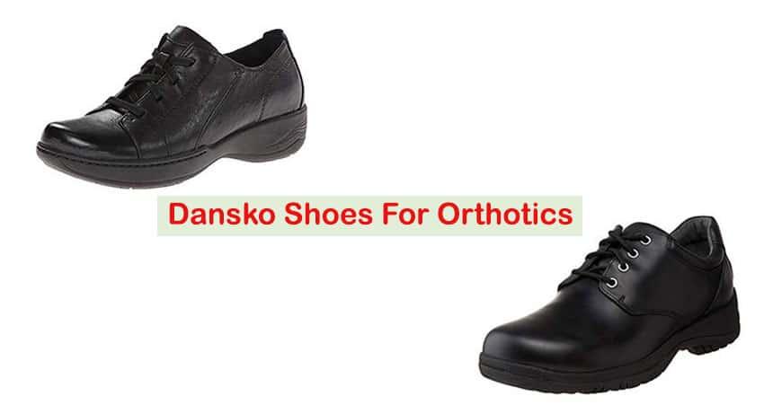 Dansko Shoes For Orthotics