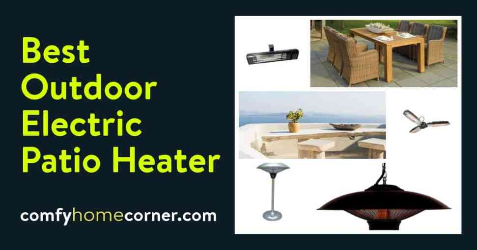 Best Outdoor Electric Patio Heater Top 5 Reviews
