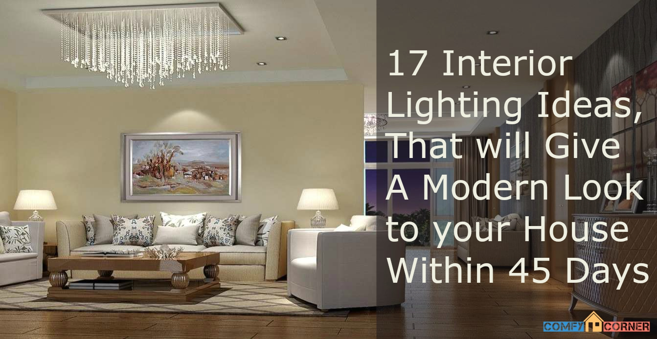9 Interior Lighting Ideas That will Give A Modern Look to ...