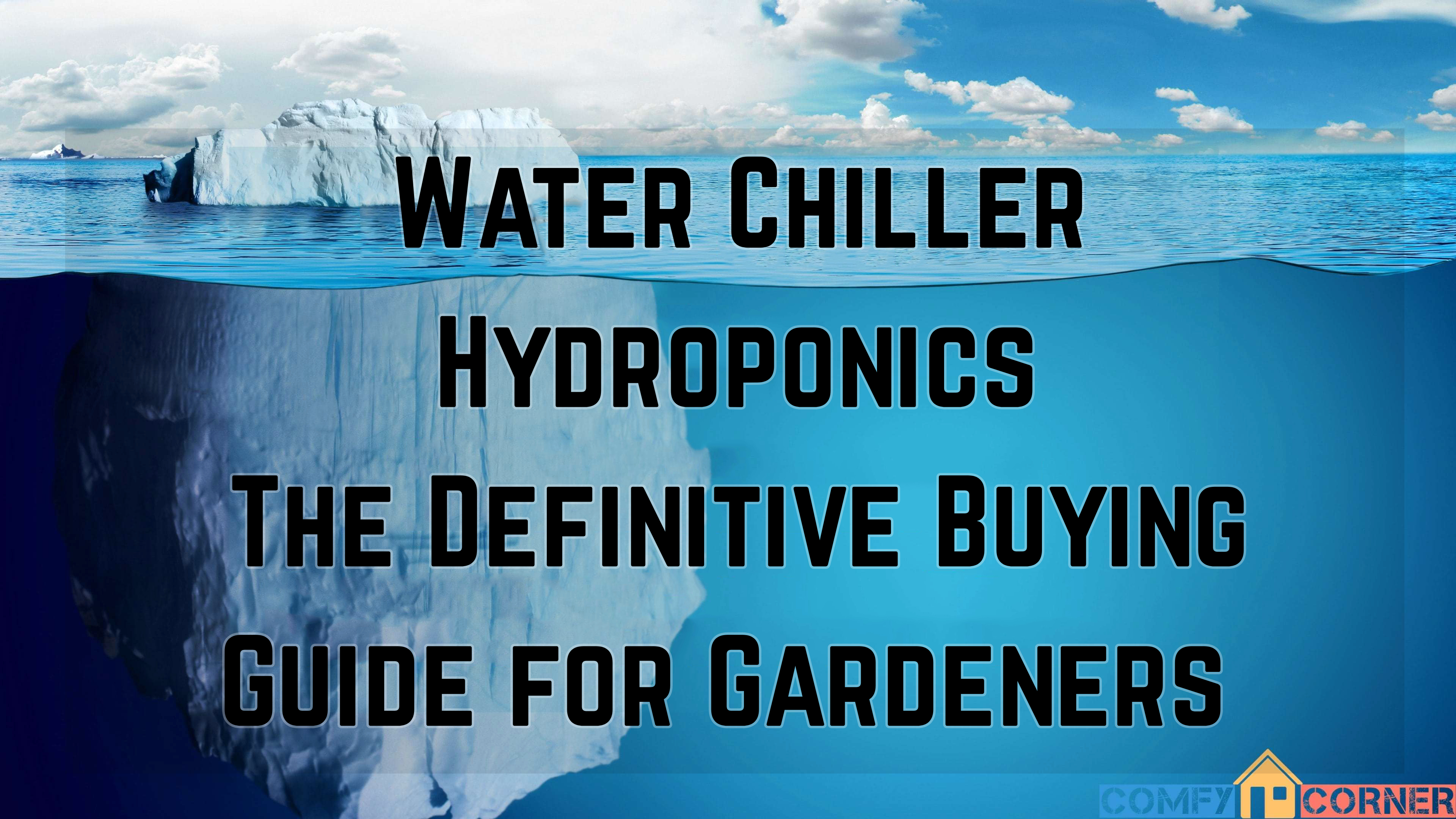 Water Chiller Hydroponics: The Definitive Buying Guide for