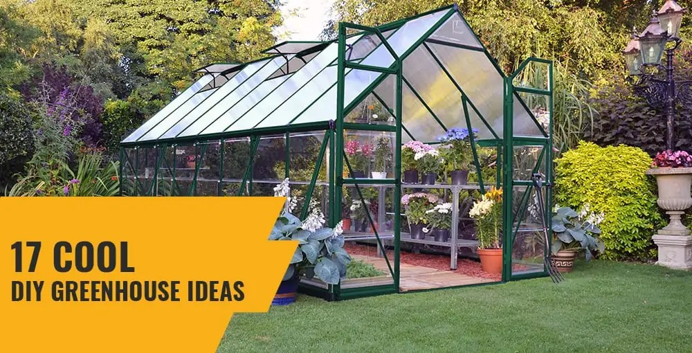 17 Cool Diy Greenhouse Ideas That Are Easy And Cost Effective To Build