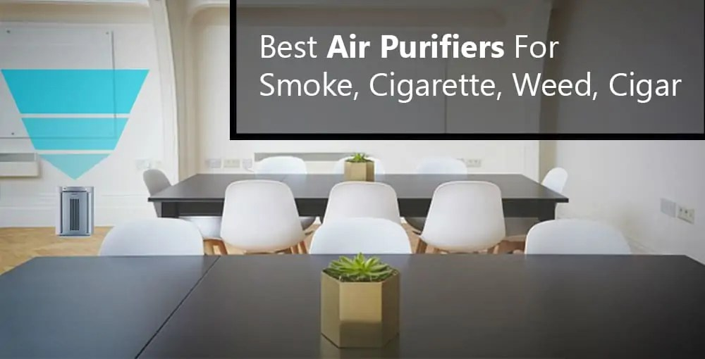 Reviewed: Top 5 Air Purifiers for Cigarette Smoke Removal 2019
