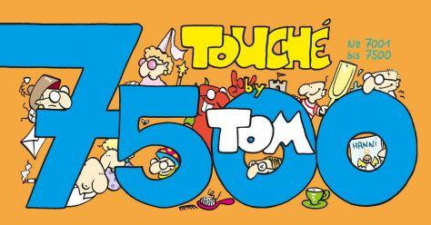 ©Tom: 7500 Touché