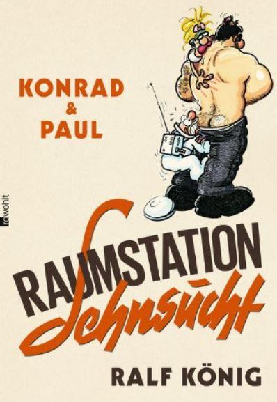 Ralf König: Konrad und Paul - Raumstation Sehnsucht