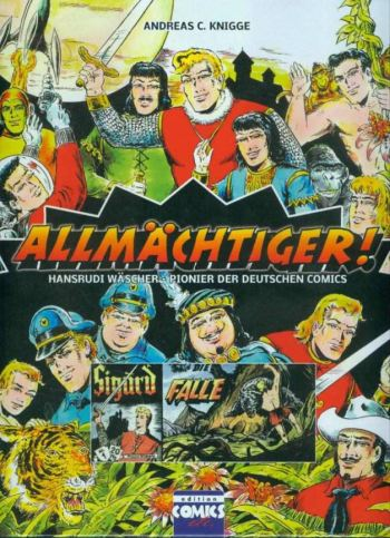 Allmächtiger! Hansrudi Wäscher – Pionier des deutschen Comics