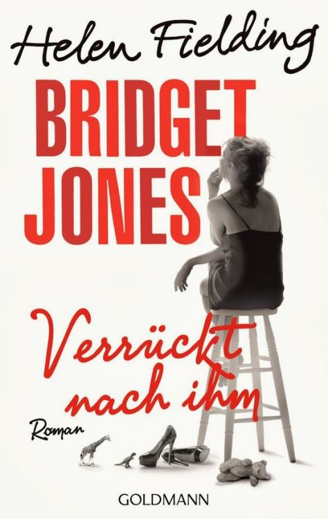 Helen Fielding: Bridget Jones - Verrückt nach ihm