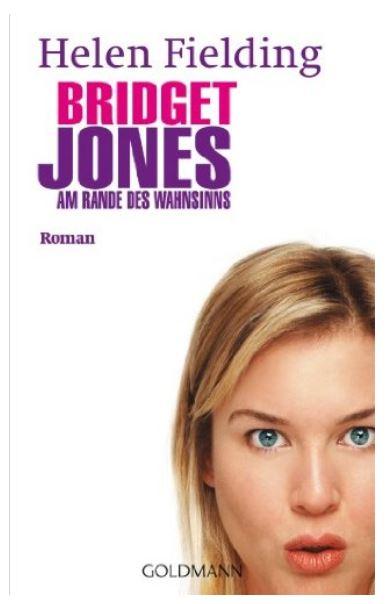 Helen Fielding: Bridget Jones - Am Rande des Wahnsinns