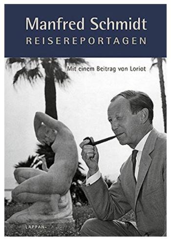 Manfred Schmidt: Reisereportagen