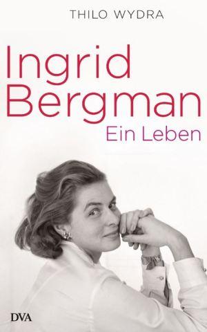Ingrid Bergman: Ein Leben
