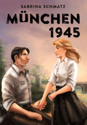Sabrina Schmatz: München 1945 # 4: Geständnisse