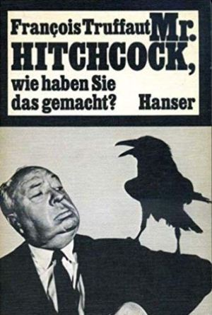 Francois Truffaut: Mr. Hitchcock, wie haben Sie das gemacht?