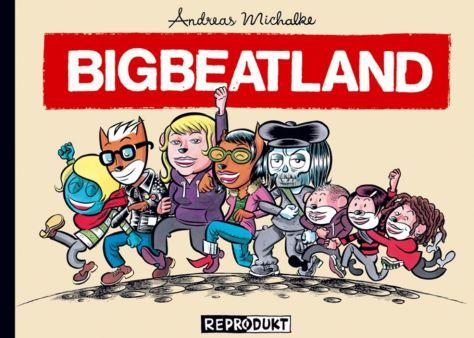 Andreas Michalke: Bigbeatland