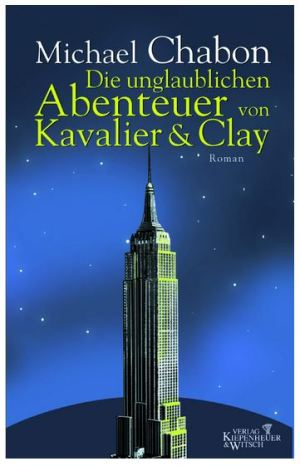 Michael Chabon: Die unglaublichen Abenteuer von Kavalier & Clay