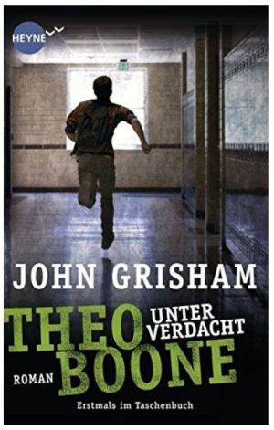 John Grisham: Theodore Boone - Kid Lawyer