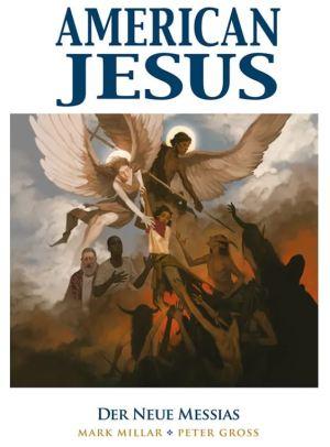 Mark Millar: American Jesus