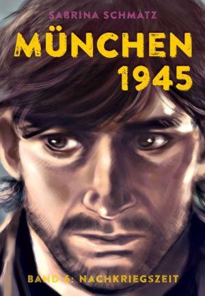 Sabrina Schmatz: München 1945 – 6: Nachkriegszeit